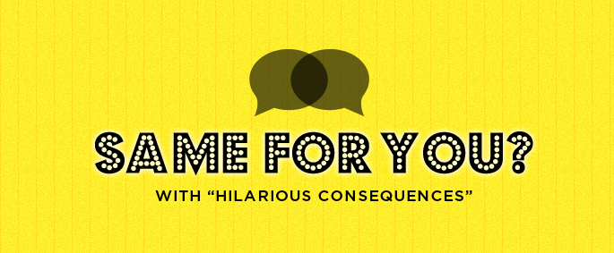 Same For You?